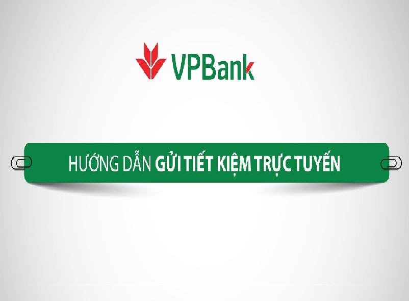 Cách gửi tiền tiết kiệm online VPbank ảnh 3